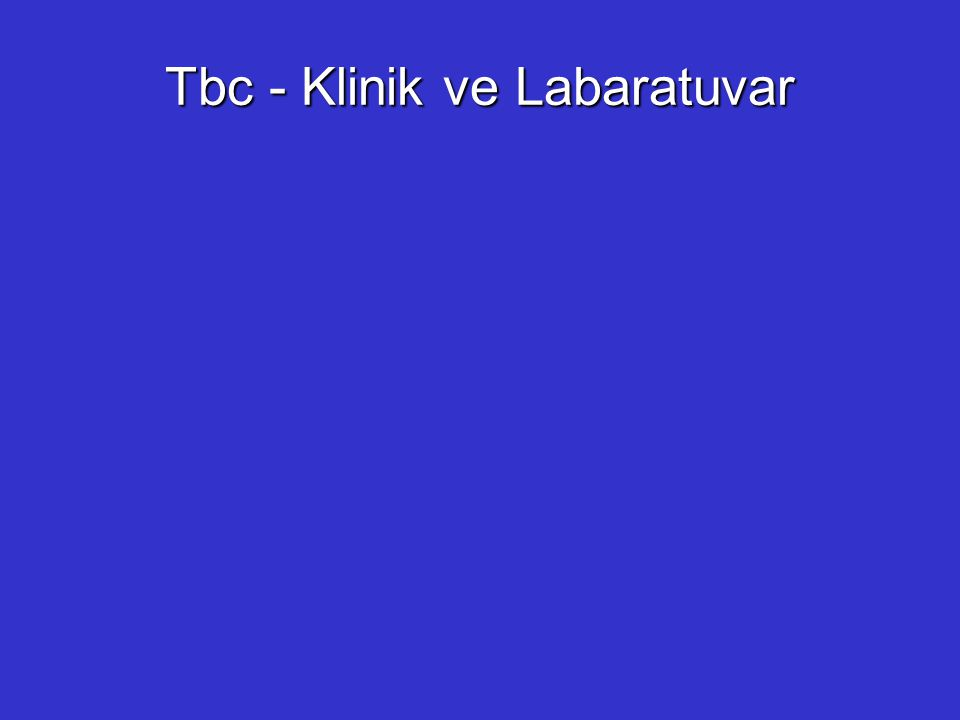 Tbc - Klinik ve Labaratuvar