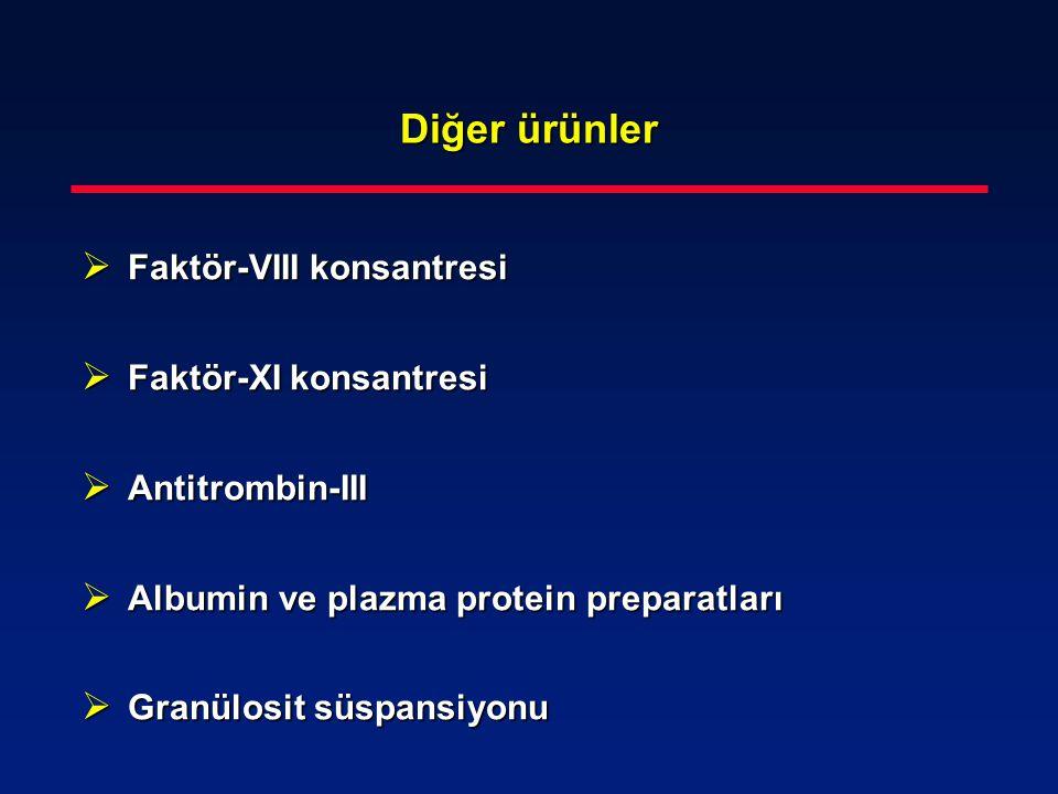 Diğer ürünler  Faktör-VIII konsantresi  Faktör-XI konsantresi  Antitrombin-III  Albumin ve plazma protein preparatları  Granülosit süspansiyonu
