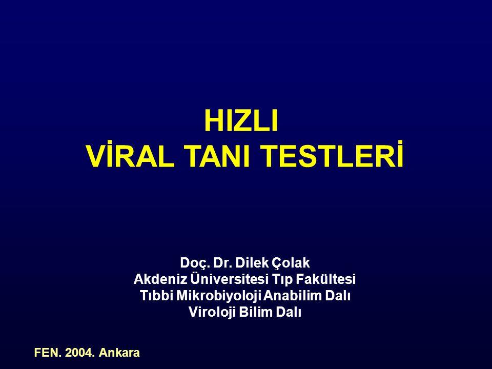 HIZLI VİRAL TANI TESTLERİ Doç.Dr.