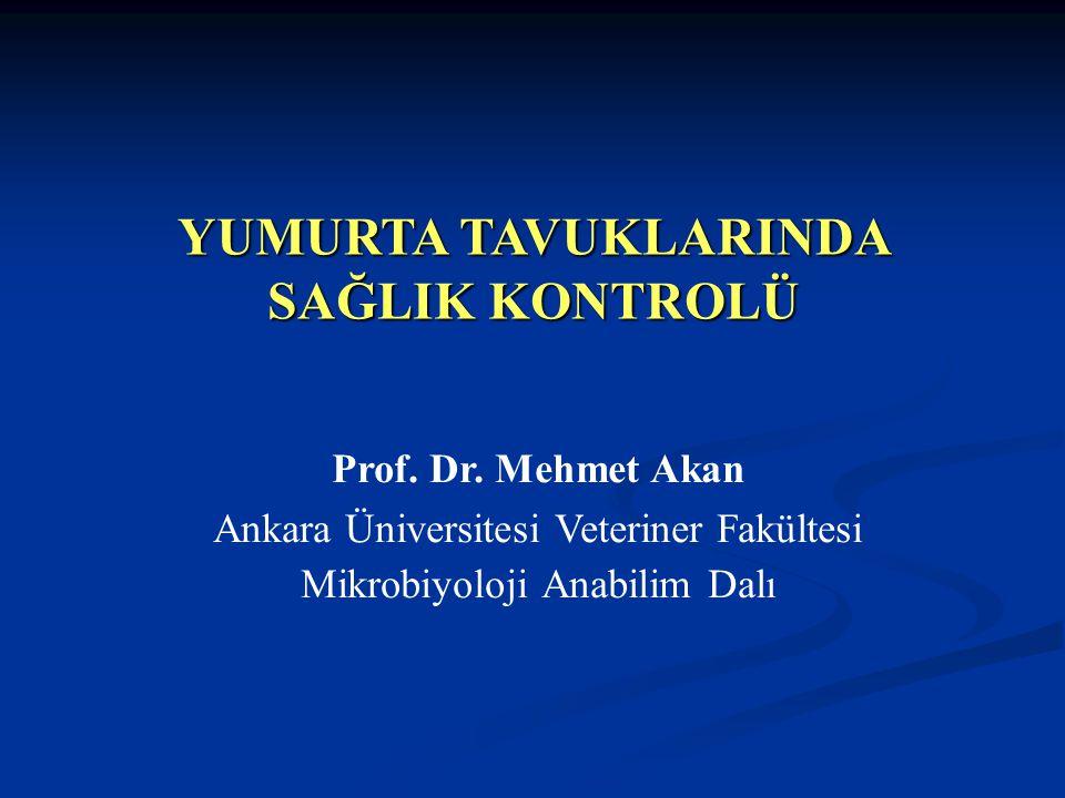 YUMURTA TAVUKLARINDA SAĞLIK KONTROLÜ Prof.Dr.
