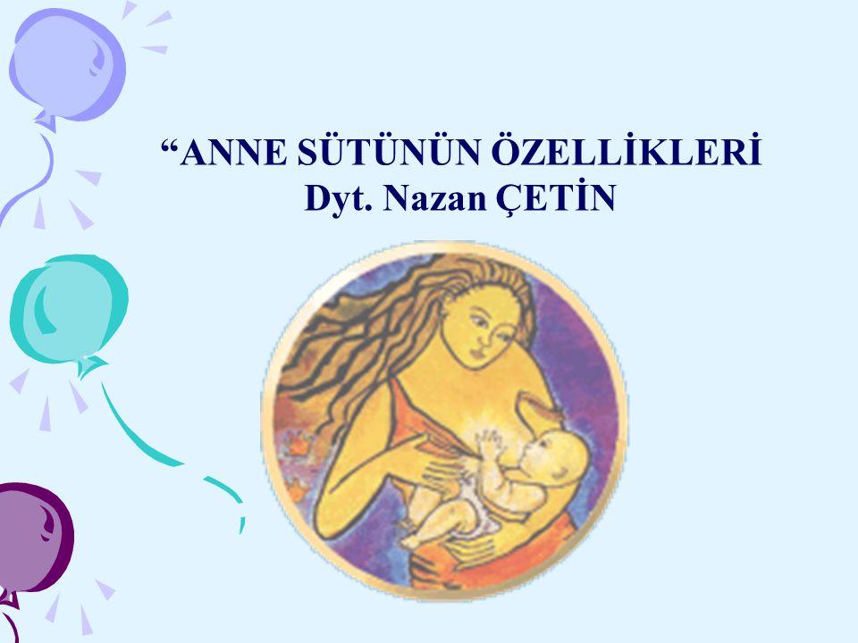 """""""ANNE SÜTÜNÜN ÖZELLİKLERİ Dyt. Nazan ÇETİN"""