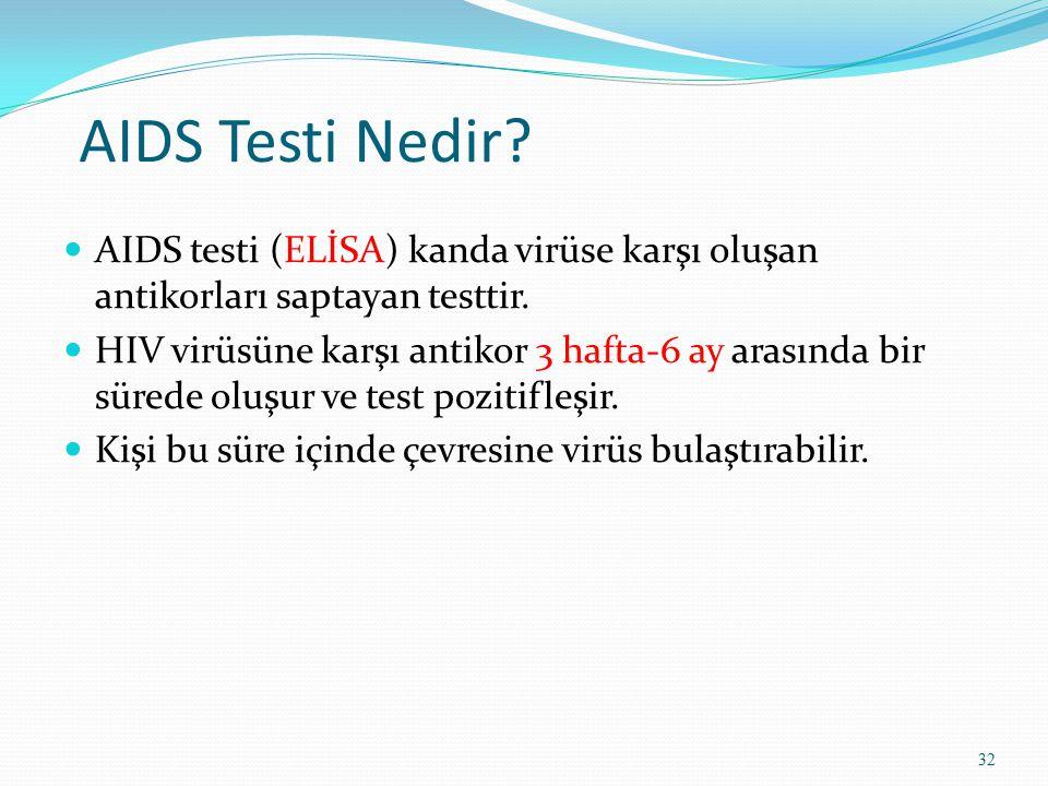 AIDS Testi Nedir? AIDS testi (ELİSA) kanda virüse karşı oluşan antikorları saptayan testtir. HIV virüsüne karşı antikor 3 hafta-6 ay arasında bir süre