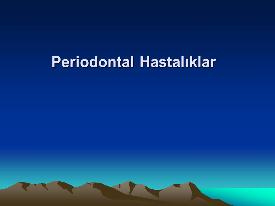 Periodontal Hastalıklar