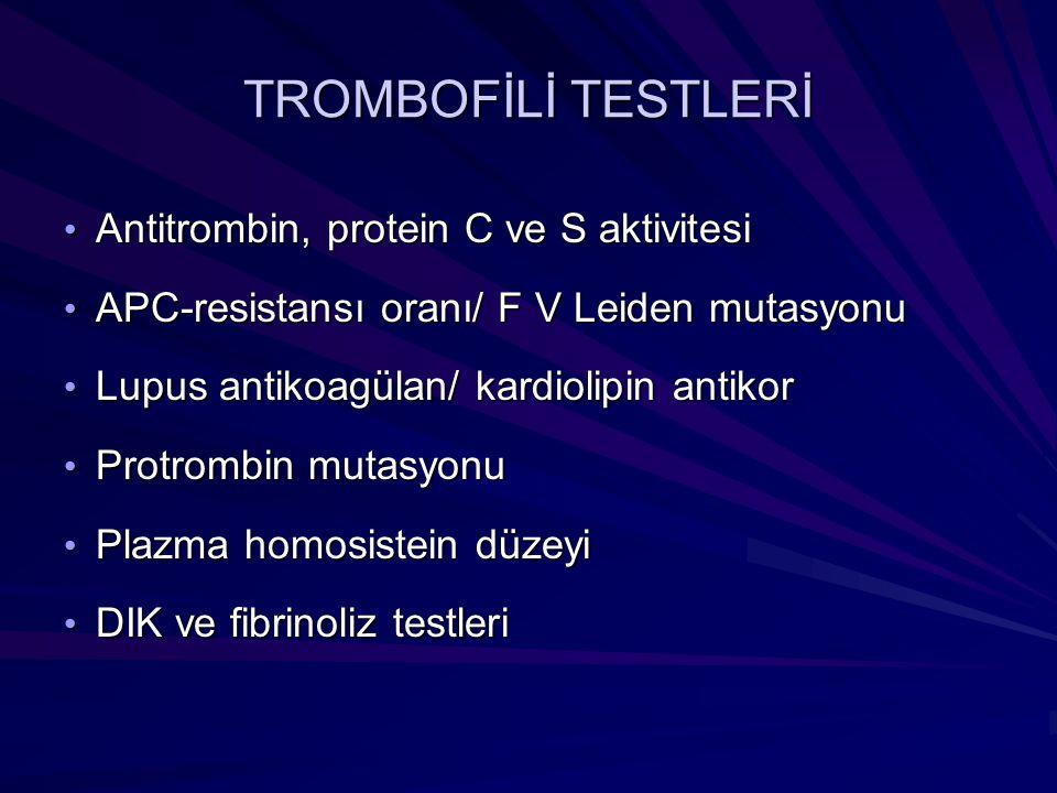 Antitrombin, protein C ve S aktivitesi Antitrombin, protein C ve S aktivitesi APC-resistansı oranı/ F V Leiden mutasyonu APC-resistansı oranı/ F V Lei