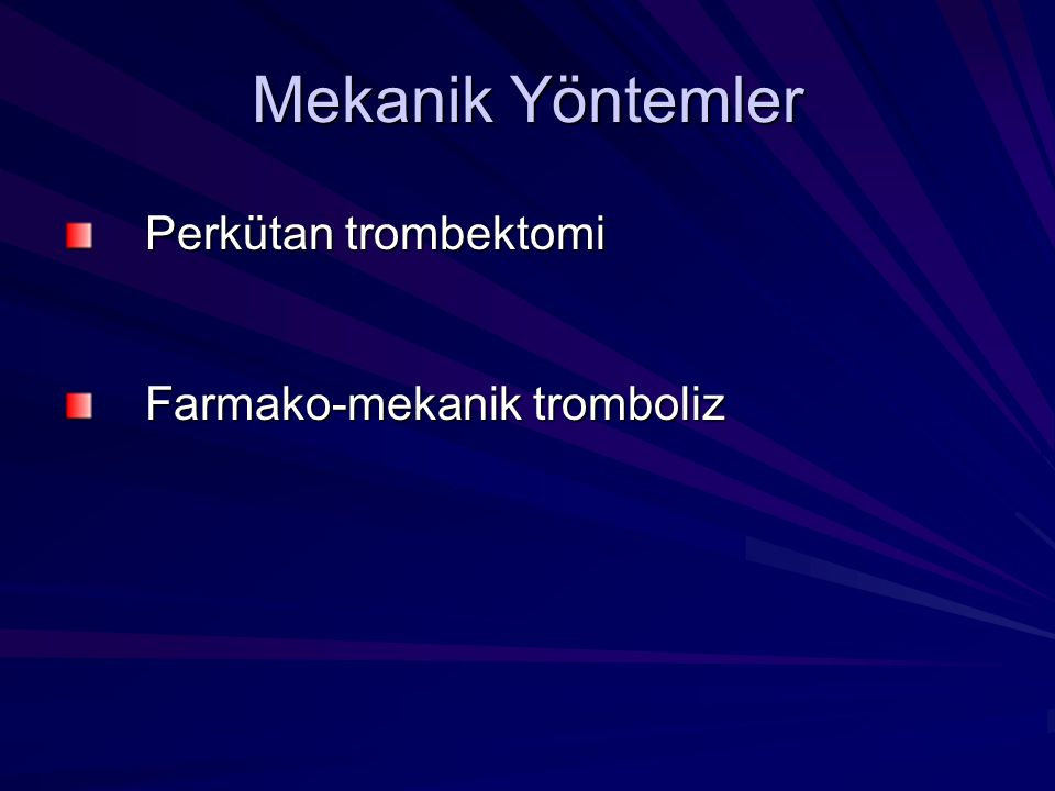 Mekanik Yöntemler Perkütan trombektomi Farmako-mekanik tromboliz