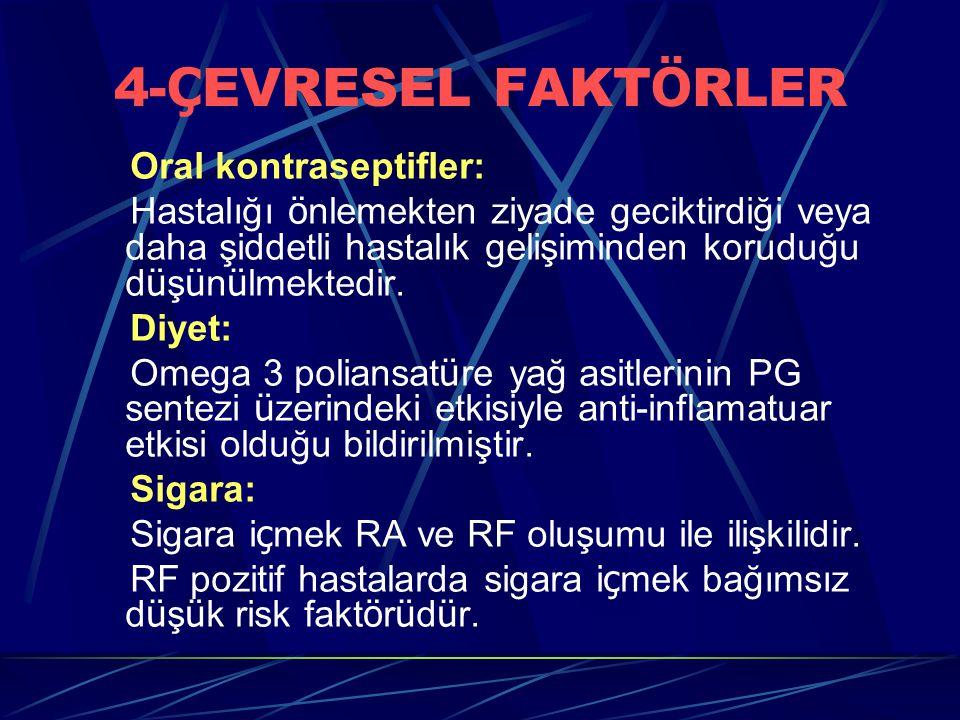 4- Ç EVRESEL FAKT Ö RLER Oral kontraseptifler: Hastalığı ö nlemekten ziyade geciktirdiği veya daha şiddetli hastalık gelişiminden koruduğu d ü ş ü n ü