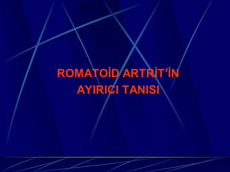ROMATOİD ARTRİT ' İN AYIRICI TANISI
