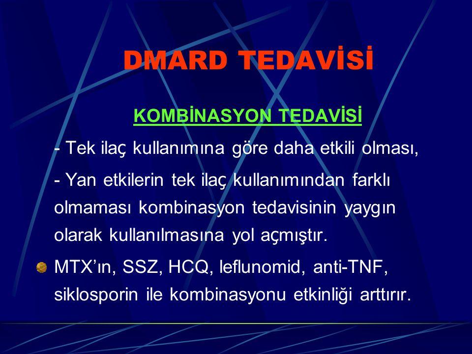 DMARD TEDAVİSİ KOMBİNASYON TEDAVİSİ - Tek ila ç kullanımına g ö re daha etkili olması, - Yan etkilerin tek ila ç kullanımından farklı olmaması kombinasyon tedavisinin yaygın olarak kullanılmasına yol a ç mıştır.