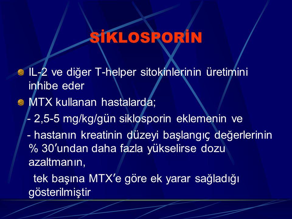 SİKLOSPORİN IL-2 ve diğer T-helper sitokinlerinin ü retimini inhibe eder MTX kullanan hastalarda; - 2,5-5 mg/kg/g ü n siklosporin eklemenin ve - hastanın kreatinin d ü zeyi başlangı ç değerlerinin % 30 ' undan daha fazla y ü kselirse dozu azaltmanın, tek başına MTX ' e g ö re ek yarar sağladığı g ö sterilmiştir