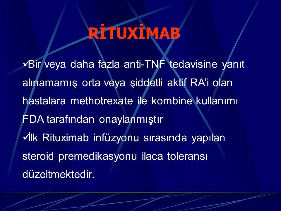 RİTUXİMAB Bir veya daha fazla anti-TNF tedavisine yanıt alınamamış orta veya şiddetli aktif RA'i olan hastalara methotrexate ile kombine kullanımı FDA tarafından onaylanmıştır İlk Rituximab infüzyonu sırasında yapılan steroid premedikasyonu ilaca toleransı düzeltmektedir.