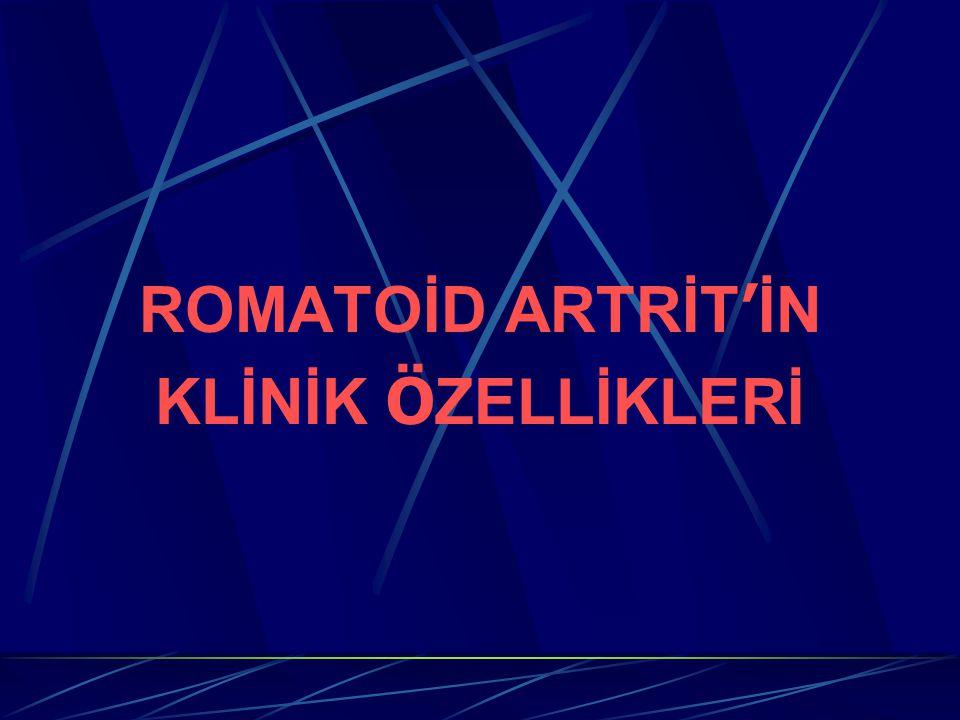 ROMATOİD ARTRİT ' İN KLİNİK Ö ZELLİKLERİ