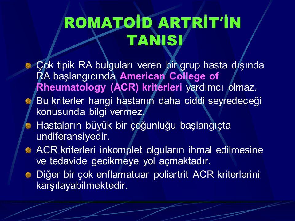 Çok tipik RA bulguları veren bir grup hasta dışında RA başlangıcında American College of Rheumatology (ACR) kriterleri yardımcı olmaz.