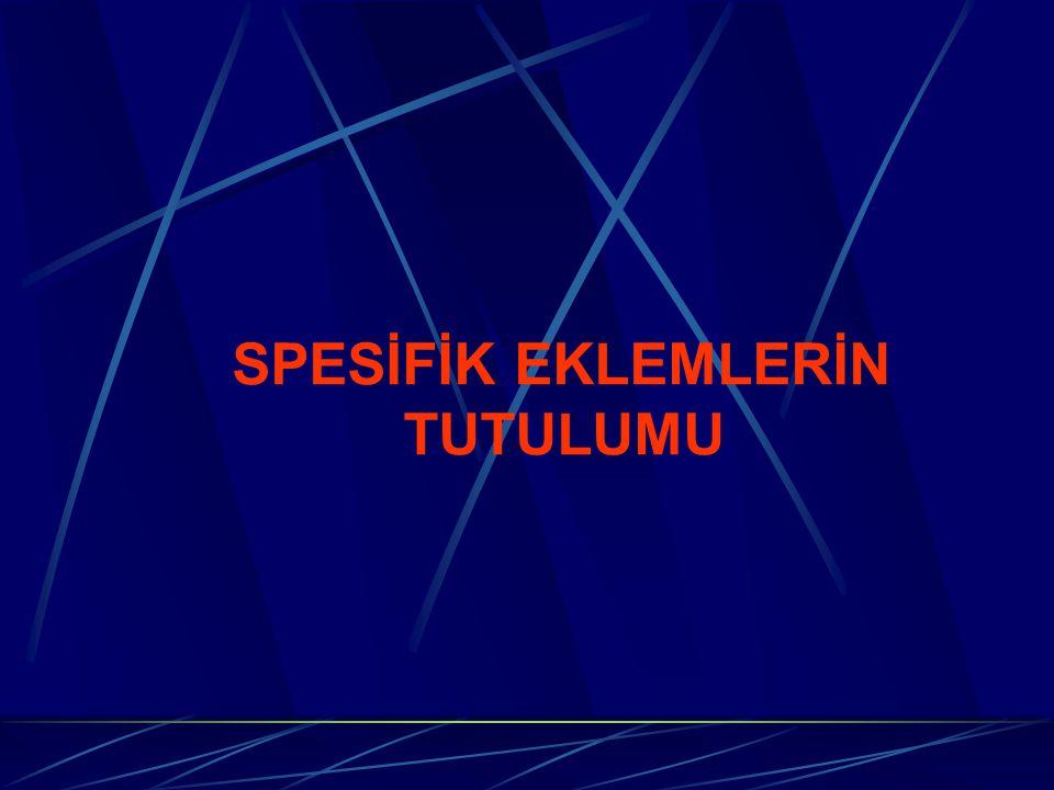 SPESİFİK EKLEMLERİN TUTULUMU