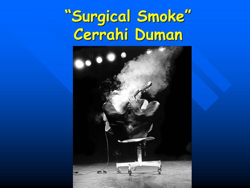 """Surgical Smoke"" Cerrahi Duman"