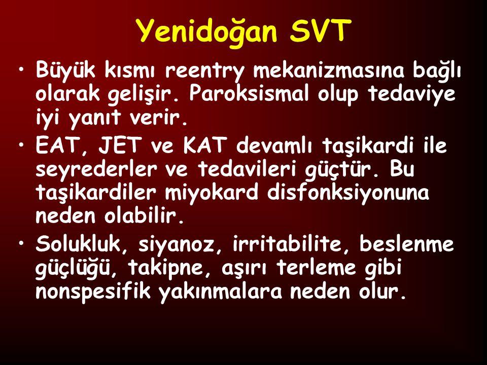 Yenidoğan SVT Büyük kısmı reentry mekanizmasına bağlı olarak gelişir.