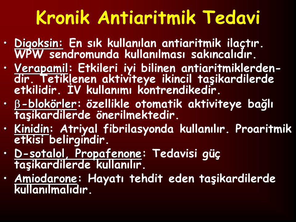 Kronik Antiaritmik Tedavi Digoksin:Digoksin: En sık kullanılan antiaritmik ilaçtır.