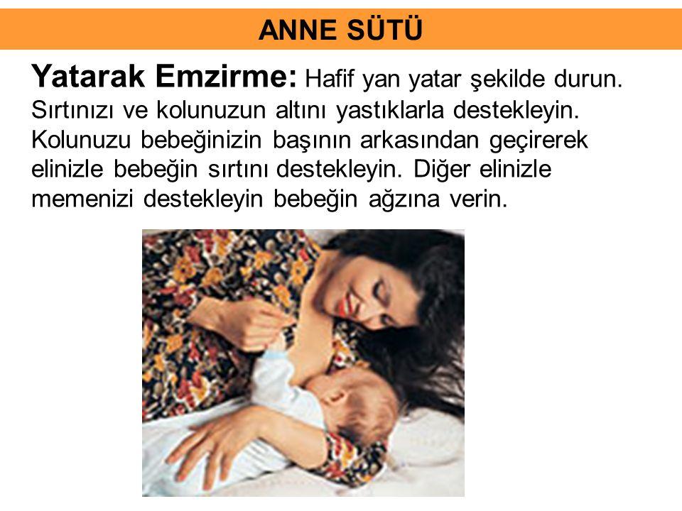Yatarak Emzirme: Hafif yan yatar şekilde durun. Sırtınızı ve kolunuzun altını yastıklarla destekleyin. Kolunuzu bebeğinizin başının arkasından geçirer
