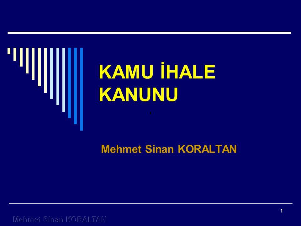 11 KAMU İHALE KANUNU Mehmet Sinan KORALTAN