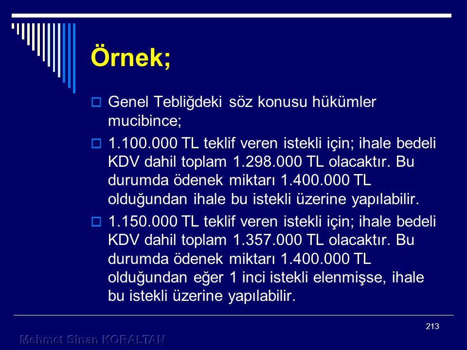 Örnek;  Genel Tebliğdeki söz konusu hükümler mucibince;  1.100.000 TL teklif veren istekli için; ihale bedeli KDV dahil toplam 1.298.000 TL olacaktır.