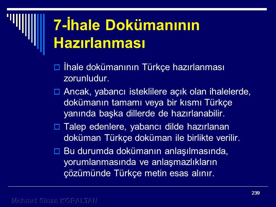 239  İhale dokümanının Türkçe hazırlanması zorunludur.