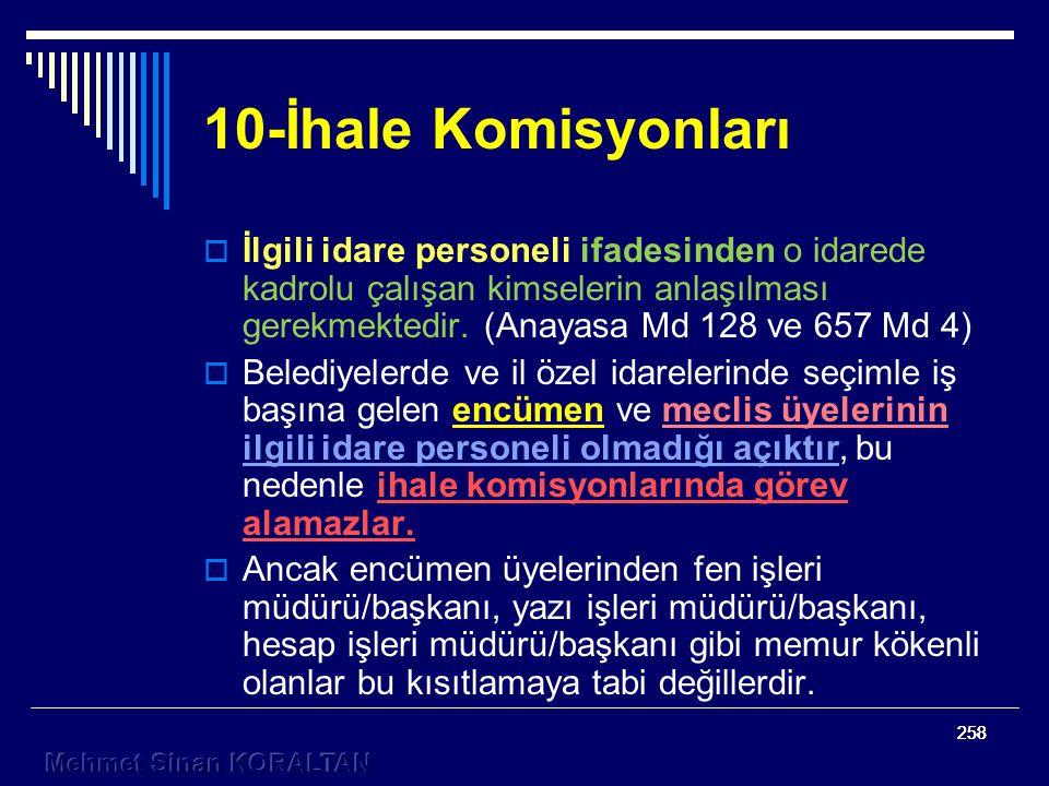 258 10-İhale Komisyonları  İlgili idare personeli ifadesinden o idarede kadrolu çalışan kimselerin anlaşılması gerekmektedir.