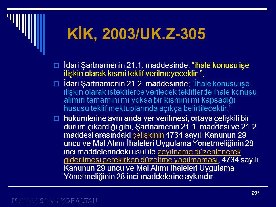 297 KİK, 2003/UK.Z-305  İdari Şartnamenin 21.1.