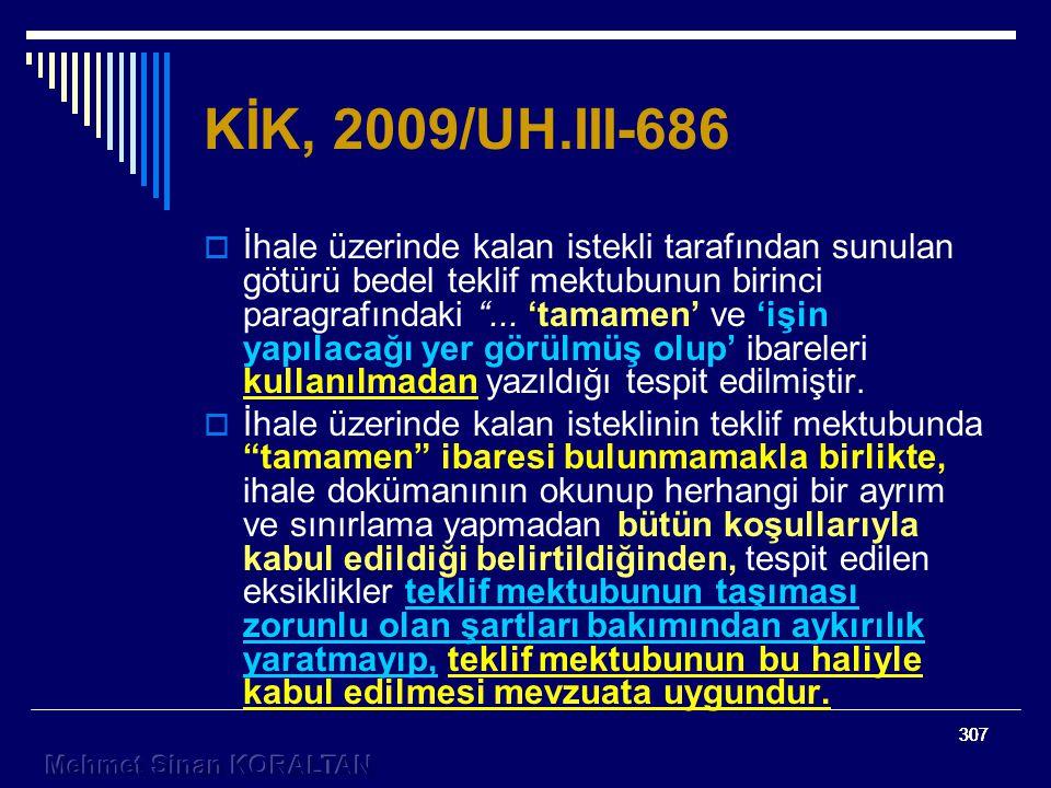 307 KİK, 2009/UH.III-686  İhale üzerinde kalan istekli tarafından sunulan götürü bedel teklif mektubunun birinci paragrafındaki ...