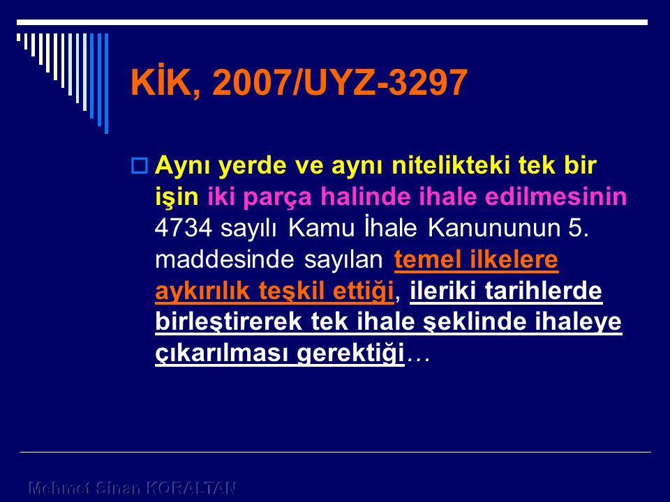 KİK, 2007/UYZ-3297  Aynı yerde ve aynı nitelikteki tek bir işin iki parça halinde ihale edilmesinin 4734 sayılı Kamu İhale Kanununun 5.