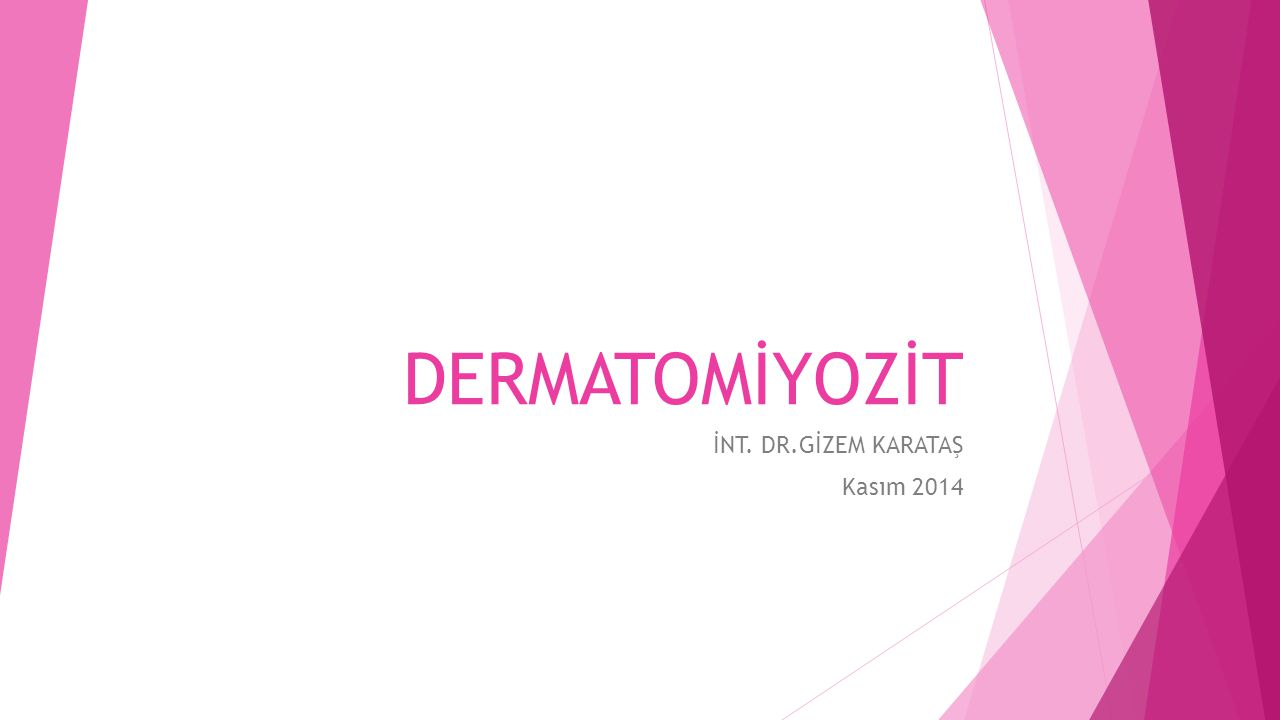  İdiyopatik inflamatuar miyopatilere ait bir hastalık olan dermatomiyozit (DM) ; proksimal kaslarda inflamatuar ve dejeneratif değişikler ve karekteristik cilt lezyonlarının da eşlik ettiği sistemik bağ dokusu hastalığıdır.