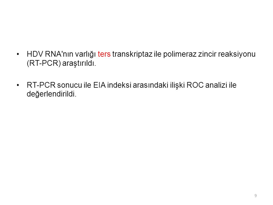 HDV RNA nın varlığı ters transkriptaz ile polimeraz zincir reaksiyonu (RT-PCR) araştırıldı.