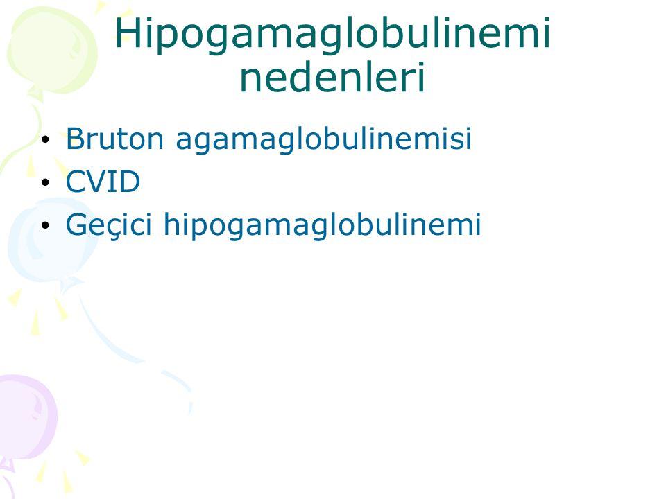 Hipogamaglobulinemi nedenleri Bruton agamaglobulinemisi CVID Geçici hipogamaglobulinemi