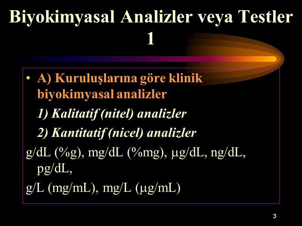 3 Biyokimyasal Analizler veya Testler 1 A) Kuruluşlarına göre klinik biyokimyasal analizler 1) Kalitatif (nitel) analizler 2) Kantitatif (nicel) anali