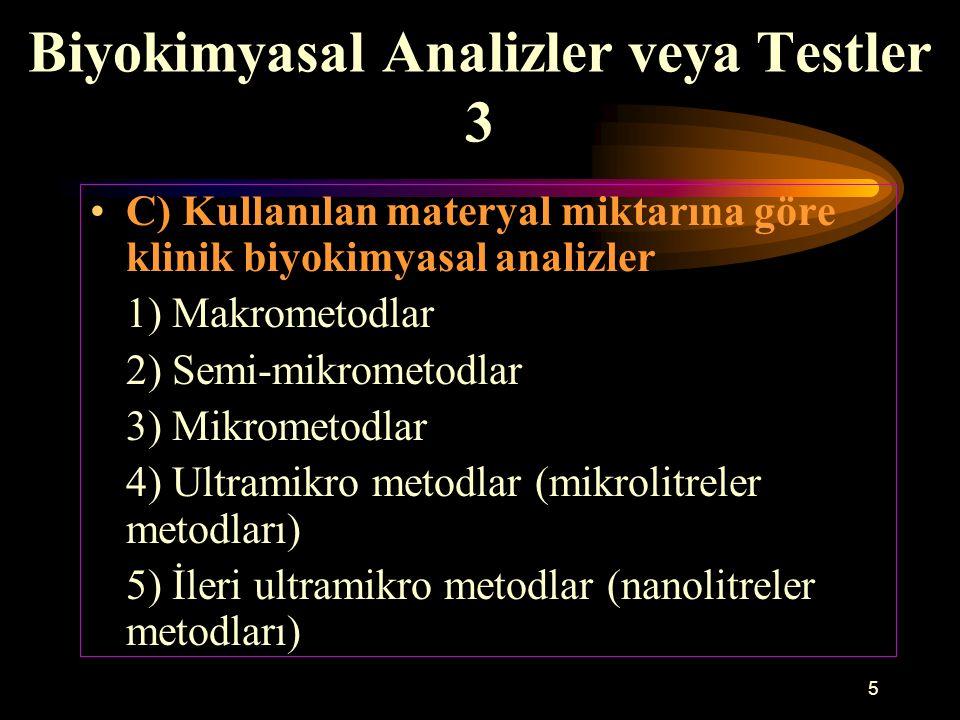 5 Biyokimyasal Analizler veya Testler 3 C) Kullanılan materyal miktarına göre klinik biyokimyasal analizler 1) Makrometodlar 2) Semi-mikrometodlar 3)