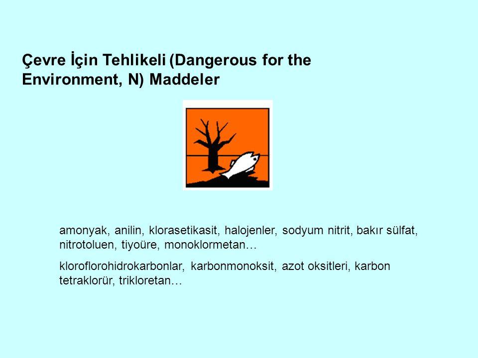 Çevre İçin Tehlikeli (Dangerous for the Environment, N) Maddeler amonyak, anilin, klorasetikasit, halojenler, sodyum nitrit, bakır sülfat, nitrotoluen