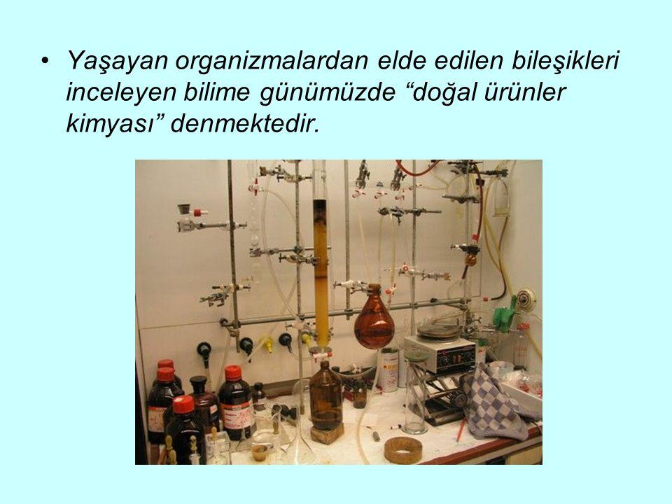 """Yaşayan organizmalardan elde edilen bileşikleri inceleyen bilime günümüzde """"doğal ürünler kimyası"""" denmektedir."""