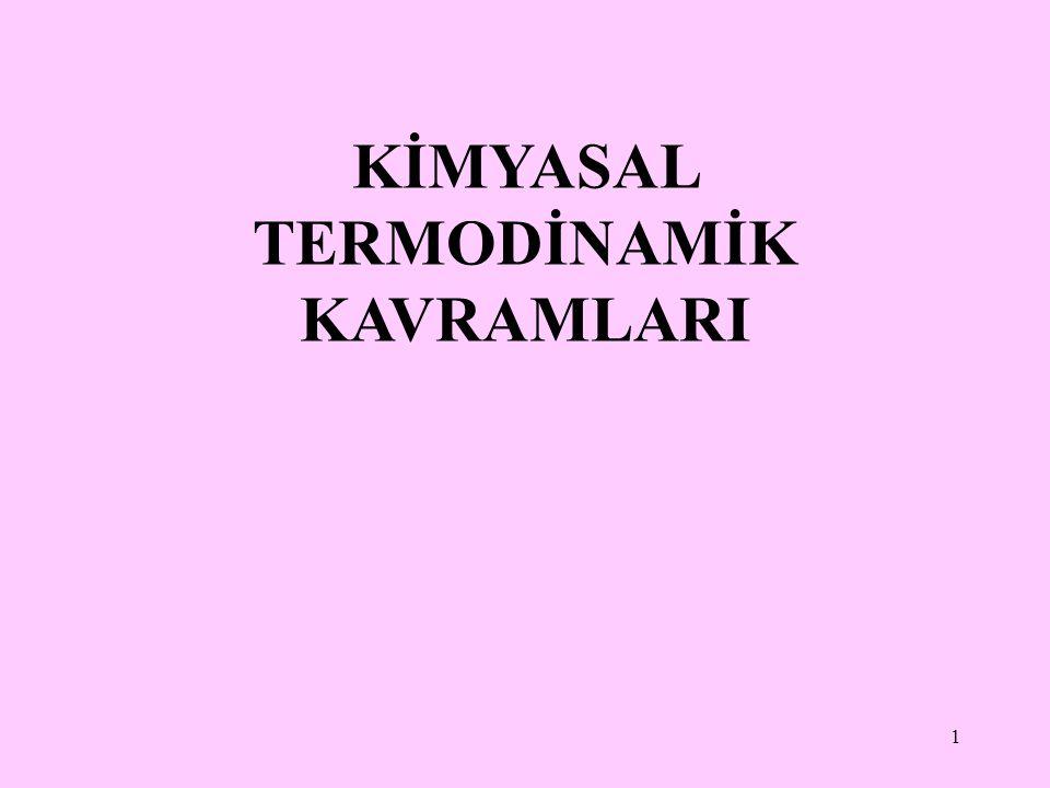 22 Termodinamik tanımlar Termodinamikte bir organizma, bir hücre veya birbiri ile reaksiyona giren iki madde, sistem olarak tanımlanır.