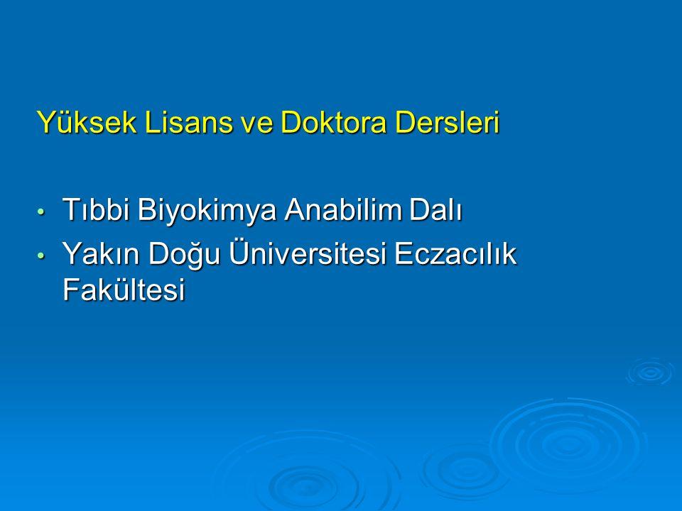 Yüksek Lisans ve Doktora Dersleri Tıbbi Biyokimya Anabilim Dalı Tıbbi Biyokimya Anabilim Dalı Yakın Doğu Üniversitesi Eczacılık Fakültesi Yakın Doğu Ü