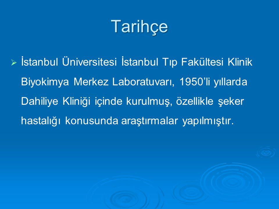 Tarihçe   İstanbul Üniversitesi İstanbul Tıp Fakültesi Klinik Biyokimya Merkez Laboratuvarı, 1950'li yıllarda Dahiliye Kliniği içinde kurulmuş, özel