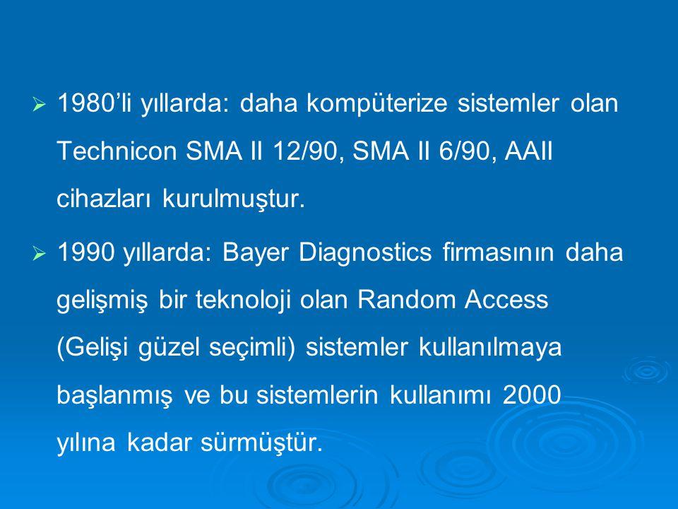   1980'li yıllarda: daha kompüterize sistemler olan Technicon SMA II 12/90, SMA II 6/90, AAII cihazları kurulmuştur.   1990 yıllarda: Bayer Diagno