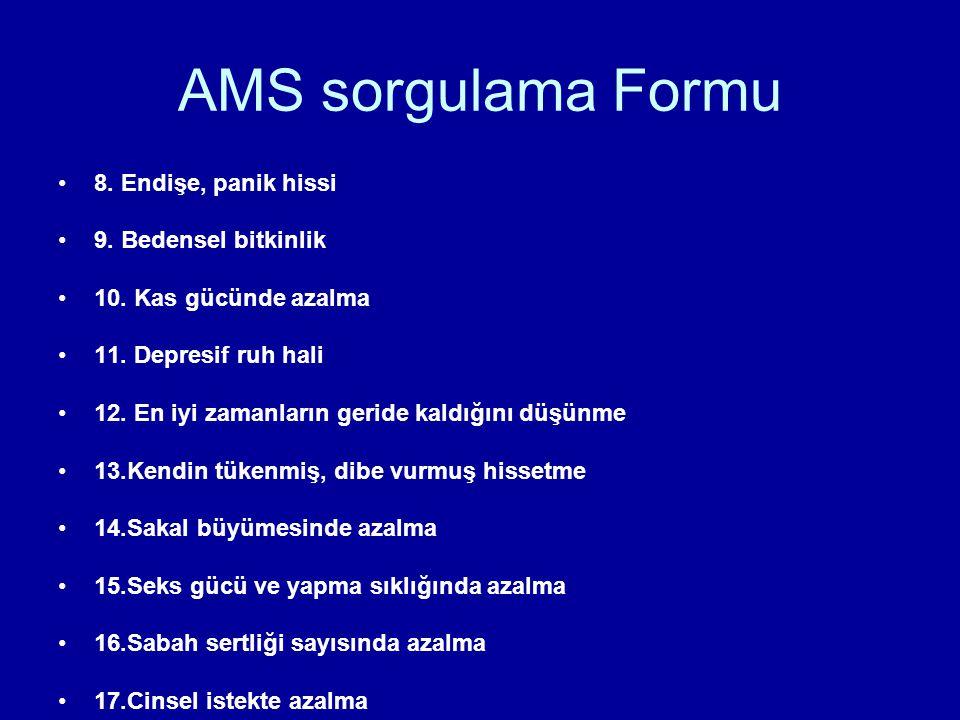 AMS sorgulama Formu 8.Endişe, panik hissi 9. Bedensel bitkinlik 10.