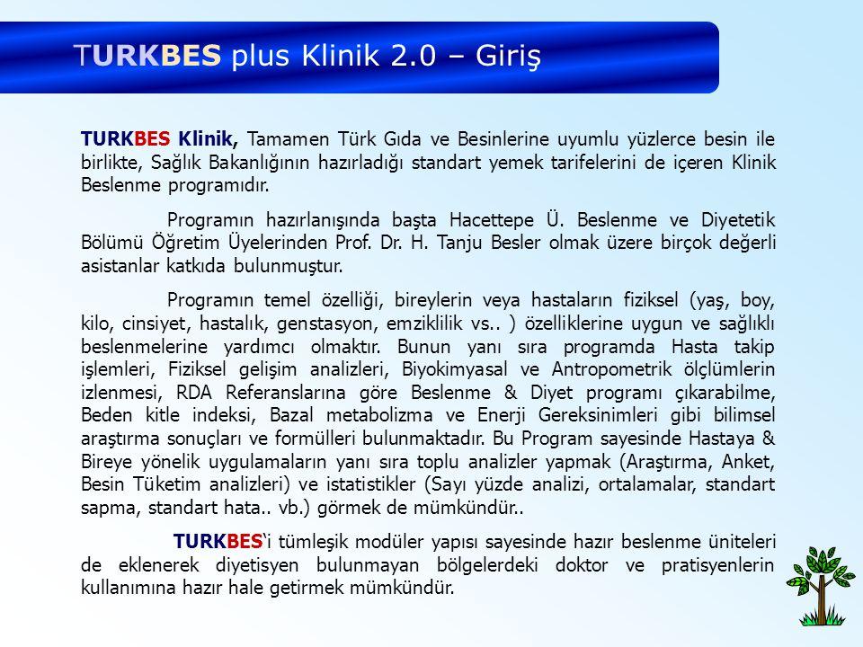 TURKBES Klinik, Tamamen Türk Gıda ve Besinlerine uyumlu yüzlerce besin ile birlikte, Sağlık Bakanlığının hazırladığı standart yemek tarifelerini de iç