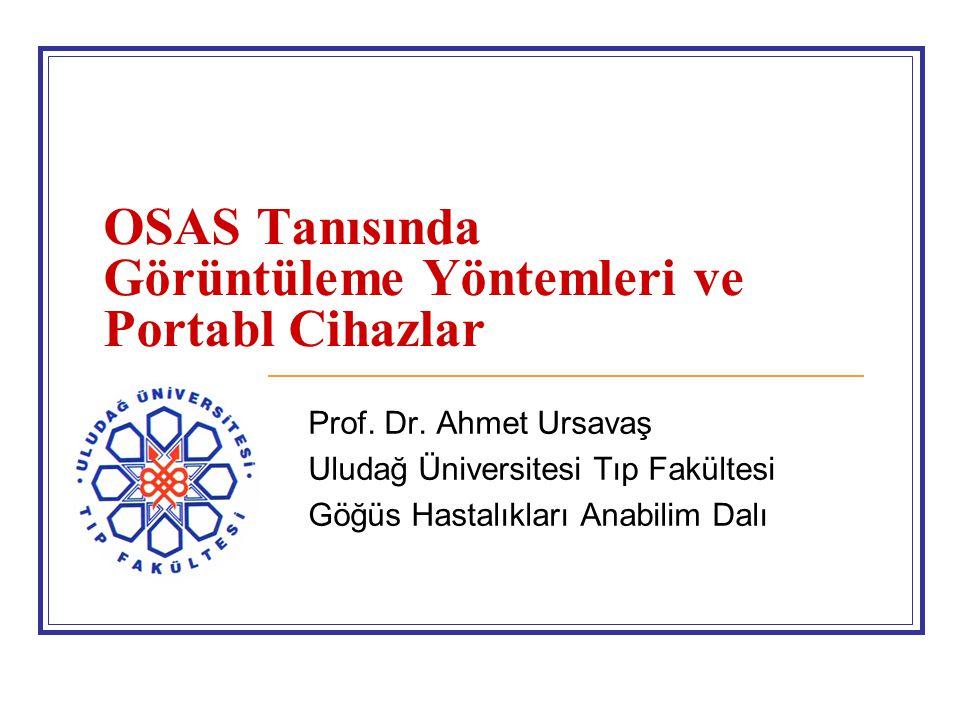 OSAS Tanısında Görüntüleme Yöntemleri ve Portabl Cihazlar Prof.