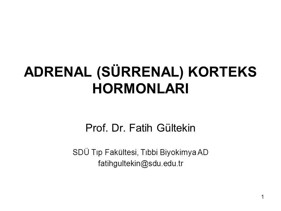 Adrenal Korteks Hormonları ÖZET 2 Glikokortikoitler (Zona fasikülata ve zona retikülaris) Temel metaboliti tetrahidrokortizol -3- glukuronit'dir Hiperglisemik etki CRP → ACTH → Kortizol Cushing send → Kortizol ↑ 72