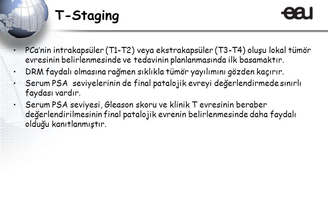 T-Staging PCa'nin intrakapsüler (T1-T2) veya ekstrakapsüler (T3-T4) oluşu lokal tümör evresinin belirlenmesinde ve tedavinin planlanmasında ilk basamaktır.