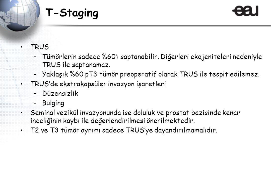 T-Staging TRUS –Tümörlerin sadece %60'ı saptanabilir.