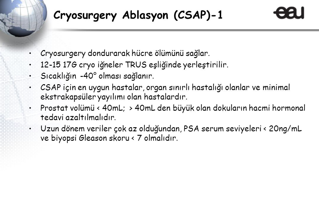 Cryosurgery Ablasyon (CSAP)-1 Cryosurgery dondurarak hücre ölümünü sağlar.