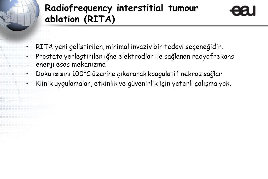 Radiofrequency interstitial tumour ablation (RITA) RITA yeni geliştirilen, minimal invaziv bir tedavi seçeneğidir.