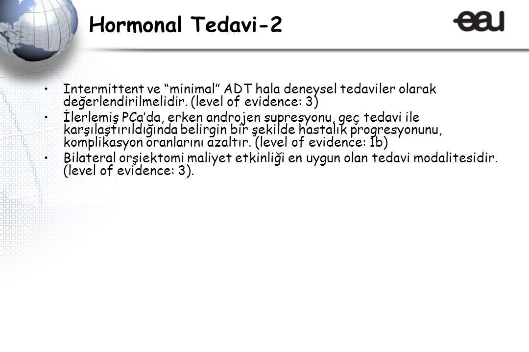Hormonal Tedavi-2 Intermittent ve minimal ADT hala deneysel tedaviler olarak değerlendirilmelidir.