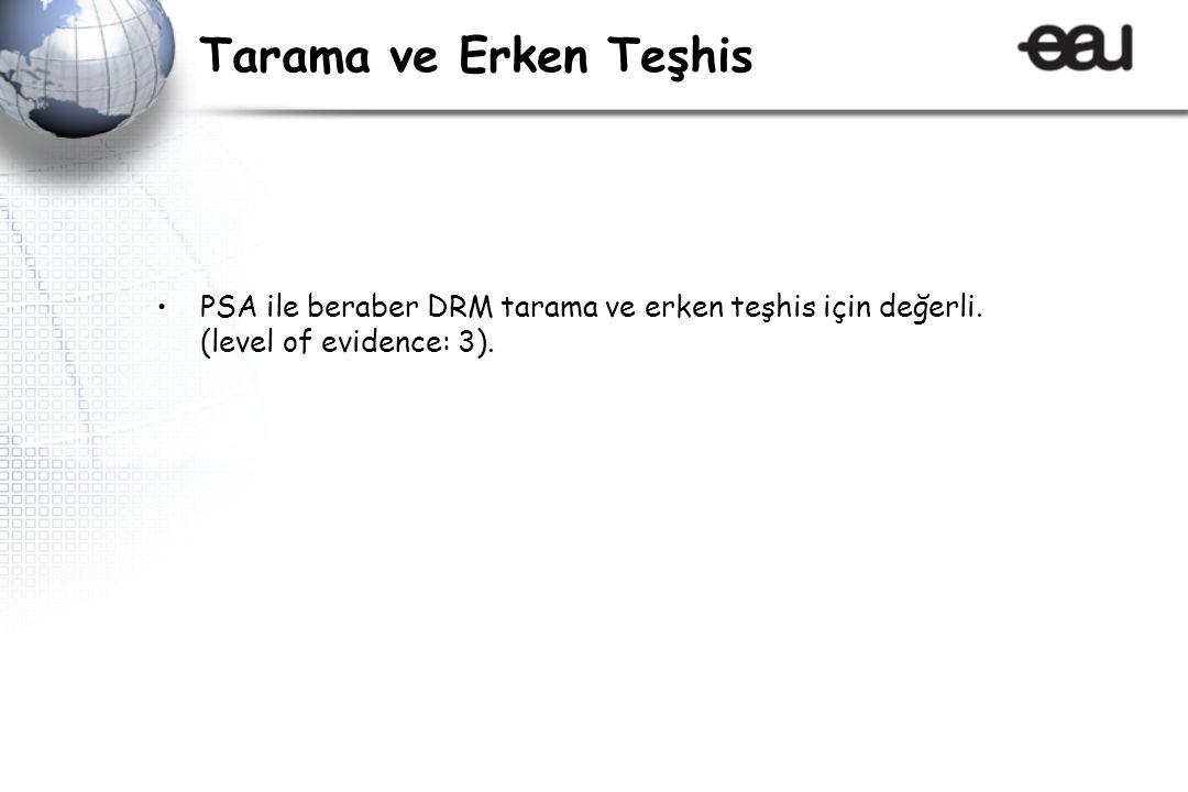 Tarama ve Erken Teşhis PSA ile beraber DRM tarama ve erken teşhis için değerli.