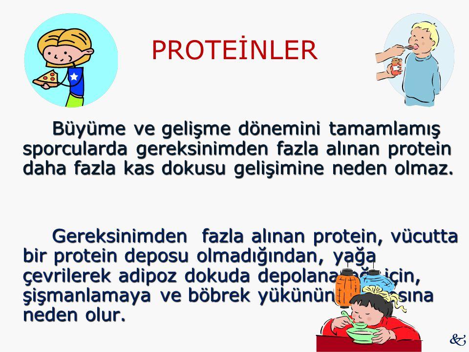 PROTEİNLER Büyüme ve gelişme dönemini tamamlamış sporcularda gereksinimden fazla alınan protein daha fazla kas dokusu gelişimine neden olmaz. Gereksin